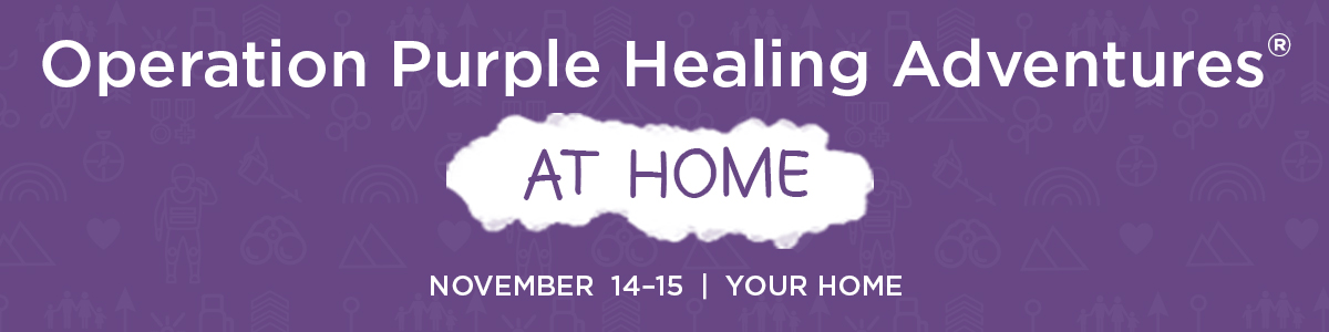 Operation Purple Healing Adventures at Home