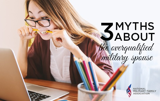 Top 3 Myths about Overqualified Military Spouses