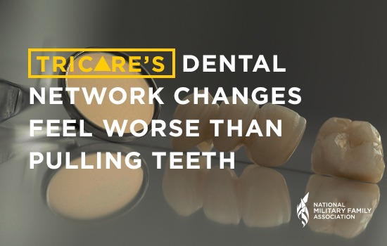 TRICARE Dental: Frustrations Continue With New Network Changes