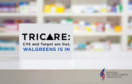 Filling TRICARE Prescriptions: CVS and Target are Out, Walgreens is In